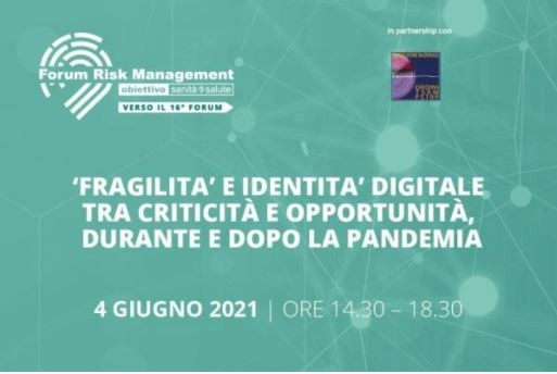 Fragilità, identità digitale e sicurezza delle cure, il 4 e l'8 giugno due webinar di avvicinamento al Forum Risk Management